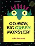 Go Away, Big Green Monster! by Ed Emberley (April 1 1993)