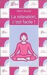 La relaxation, c'est facile ! par Brunel