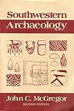 Southwestern Archaeology, John C. McGregor, 0252009894