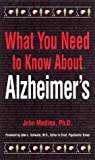 What You Need to Know about Alzheimer's, John Medina, 1572241276
