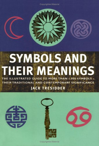Symbols and Their Meanings: The Illustrated Guide to More Than 1,000 Symbols - an Essential Reference Companion pdf epub