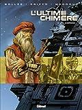 L'Ultime Chimère, Tome 4 : La machine