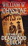 Deadwood Gulch, William W. Johnstone and J. A. Johnstone, 0786023473