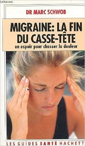 En ligne téléchargement Migraine : la fin du casse-tete, un espoir de chasser la douleur pdf epub