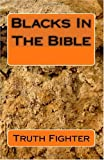 Blacks in the Bible, Truth Fighter, 1450553702