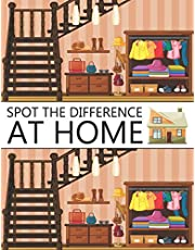 Spot The Difference At Home!: A Fun Search and Find Books for Children 6-10 years old