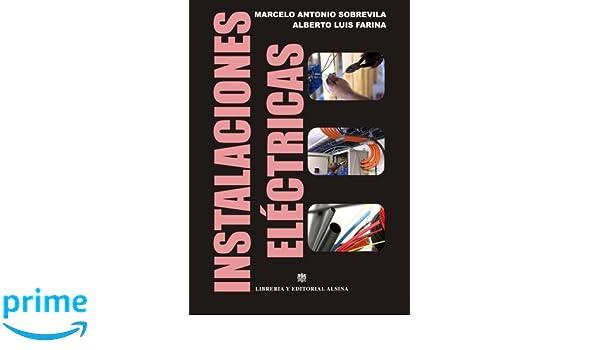 Instalaciones Electricas (Spanish Edition): Marcelo Antonio Sobrevila, Alberto Luis Farina: 9789505532629: Amazon.com: Books
