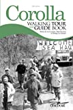 Corolla Walking Tour & Guide Book