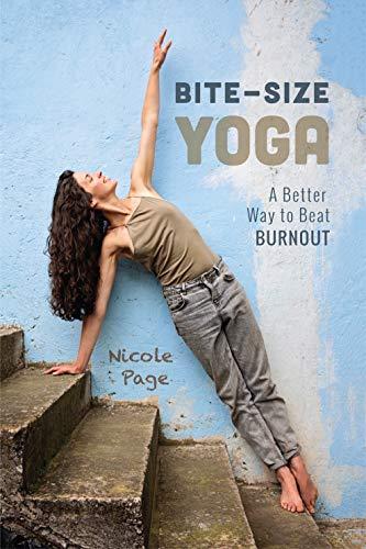 Bite-Size Yoga: A Better Way to Beat Burnout