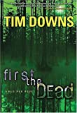 First the Dead, Tim Downs, 1595544860