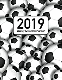 2019 Weekly & Monthly Planner: Black and White Soccer Themed 53 Week, 12 Month Calendar Organizer (Soccer Themed Planner (Black & White))