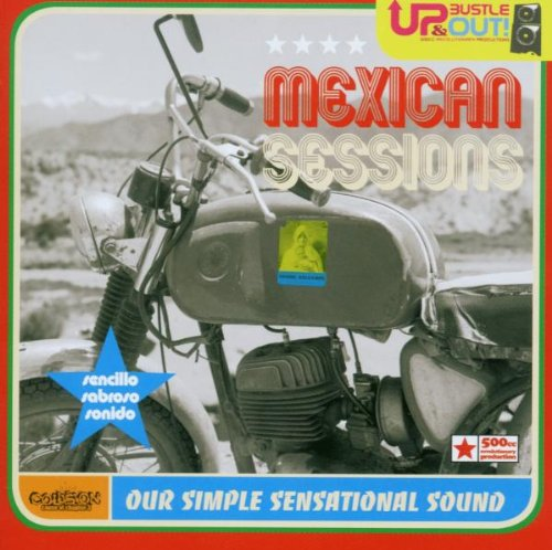 Mexican Sessions: Our Simple Sensational Sound ()