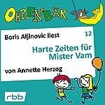 Harte Zeiten für Mister Vam (Ohrenbär 12) | Annette Herzog