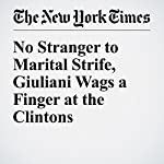 No Stranger to Marital Strife, Giuliani Wags a Finger at the Clintons   Jim Dwyer