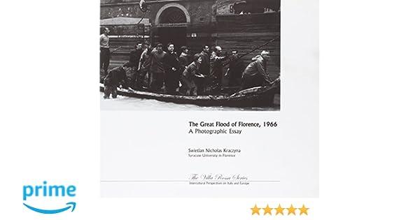 The Great Flood Of Florence  A Photographic Essay Villa Rossa  The Great Flood Of Florence  A Photographic Essay Villa Rossa  Swietlan Nicholas Kraczyna Dorothea Barrett  Amazoncom  Books