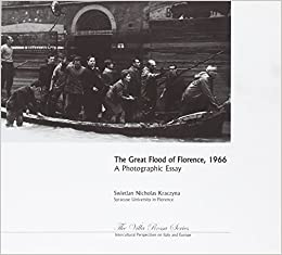 the great flood of florence a photographic essay the villa the great flood of florence 1966 a photographic essay the villa rossa