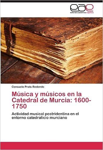Musica y Musicos En La Catedral de Murcia: 1600-1750: Amazon.es ...