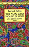[The Man Who Would be King] (By: Rudyard Kipling) [published: July, 1994]