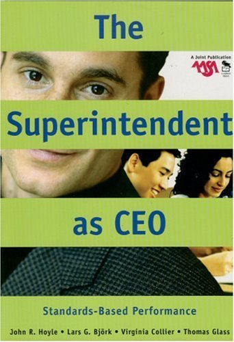 By John R. Hoyle - Superintendent as CEO : Standards-Based Performance: 1st (first) Edition