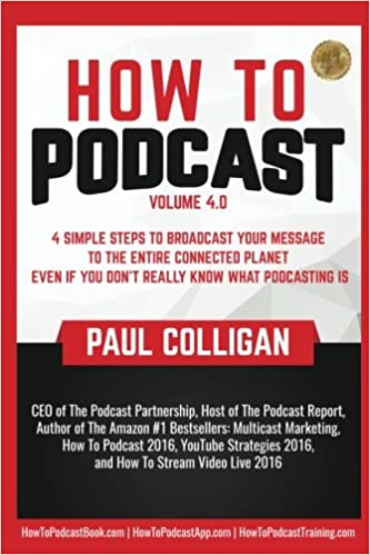 Amazon com: How To Podcast: Four Simple Steps To Broadcast