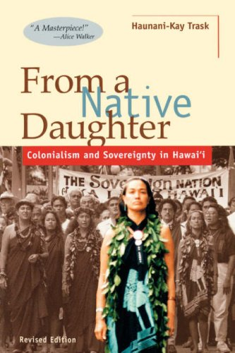From a Native Daughter: Colonialism and Sovereignty in Hawaii (Revised Edition) (Latitude 20 Books)