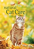 Natural Cat Care: The alternative way to care for your pet