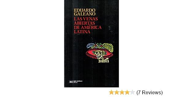 Las venas abiertas de América Latina: EDUARDO GALEANO: 9789876291132: Amazon.com: Books
