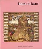 Kunst in Kaart : Decoratieve Aspecten Van de Cartografie, Bosters, Cassandra and Heijbroek, Jan Frederik, 9061944074
