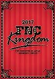 2017 FNC KINGDOM IN JAPAN -MIDNIGHT CIRCUS-<3DVD>