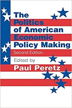 Book The Politics of American Economic Policy Making by Paul Peretz (1995-09-02)