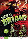 What is Brian ? par Morgan