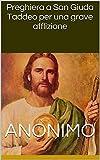 Image de Preghiera a San Giuda Taddeo per una grave afflizione (Italian Edition)