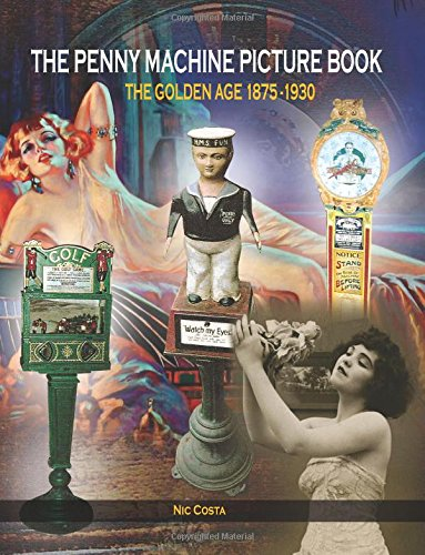 The Penny Machine Picture Book: The Golden Age 1875-1930