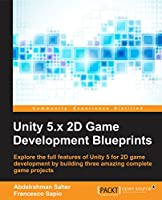 Unity 5.x 2D Game Development Blueprints Front Cover