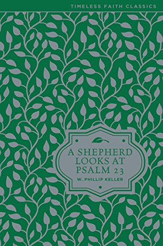 (A Shepherd Looks at Psalm 23 (Timeless Faith Classics))