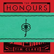 The Honours Audiobook by Tim Clare Narrated by Julie Teal