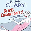 Briefs Encountered Audiobook by Julian Clary Narrated by Julian Clary