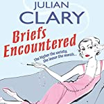 Briefs Encountered | Julian Clary