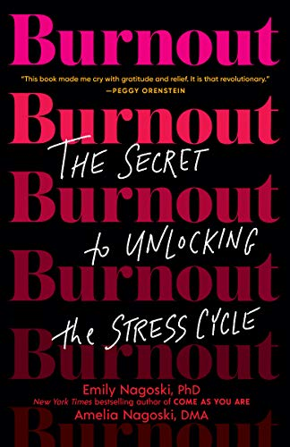 "The cover of the book Burnout by Emily Nagoski and Amelia Nagoski - it's a black background with the word ""burnout"" repeated on it in different shades of pink."