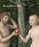 img - for Temptation in Eden: Lucas Cranach's Adam and Eve book / textbook / text book