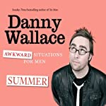 Awkward Sitatuions for Men: Summer | Danny Wallace