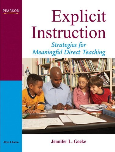 Explicit Instruction: Strategies for Meaningful Direct Teaching by Jennifer L. Goeke (2008-10-23)