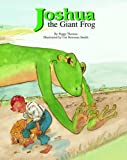 Joshua the Giant Frog, Peggy Thomas, 1589802675