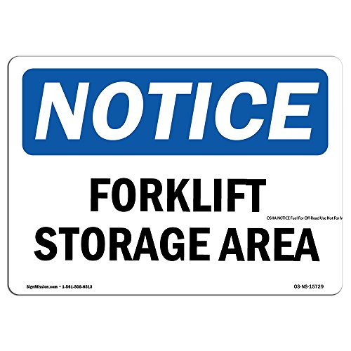 OSHA Notice Signs - Notice Forklift Storage Area | Choose from: Aluminum, Rigid Plastic or Vinyl Label Decal | Protect Your Business, Construction Site, Warehouse |  Made in The USA from SignMission