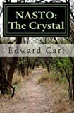NASTO: the Crystal, Edward Carl, 1466214872