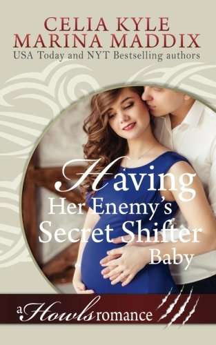 Having Her Enemy's Secret Shifter Baby - Howls Romance (Paranormal Shapeshifter