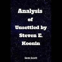 Analysis of Unsettled by Steven E. Koonin