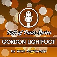 Gordon Lightfoot Radio/TV Program Auteur(s) : Wink Martindale Narrateur(s) : Wink Martindale