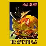The Seventh Man | Max Brand