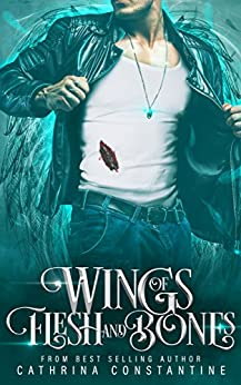 Wings of Flesh and Bones by [Constantine, Cathrina]